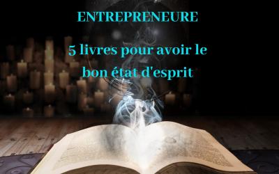 Entrepreneure : 5 livres pour avoir le bon état d'esprit